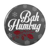 Bah Humbug Christmas Funny Kitchen Refrigerator Locker Button Magnet