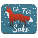 Oh For Fox Sake Funny on Teal Low Profile Thin Mouse Pad Mousepad