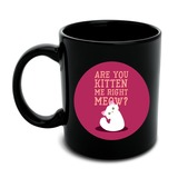 Are You Kitten Me Right Meow Cat Black Mug