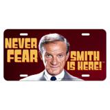 Never Fear, Smith is Here! Lost in Space Doctor Novelty Metal Vanity Tag License Plate