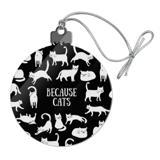 Because Cats Funny Kitties Lounging Around Acrylic Christmas Tree Holiday Ornament