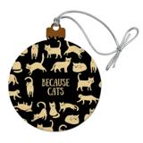 Because Cats Funny Kitties Lounging Around Wood Christmas Tree Holiday Ornament