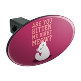 Are You Kitten Me Right Meow Cat Oval Tow Trailer Hitch Cover Plug Insert
