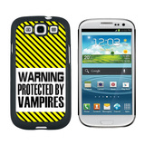 Warning Protected By Vampires Galaxy S3 Case