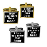 I Love You More Than Beer Square Cufflinks