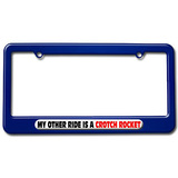My Other Ride Is A Crotch Rocket License Plate Frame