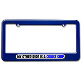 My Other Ride Is A Cruise Ship License Plate Frame