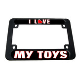 I Love Heart My Toys Motorcycle License Plate Frame