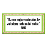 If Man Neglects Education Plato Inspirational - Classroom School Teachers Sign Banner