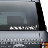 Wanna Race Decal
