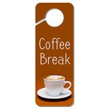 Coffee Break Plastic Door Knob Hanger Sign