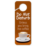 Do Not Disturb Unless You Bring Me Coffee Plastic Door Knob Hanger Sign