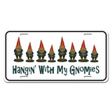 Hanging With My Gnomies - Gnomes Novelty License Plate