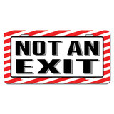Not an Exit - Business Store Sign Novelty License Plate
