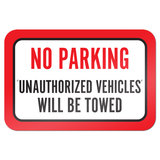 "No Parking Unauthorized Vehicles Will Be Towed 9"" x 6"" Metal Sign"