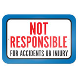 "Not Responsible For Accidents Or Injuries 9"" x 6"" Metal Sign"