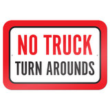 "No Truck Turn Arounds 9"" x 6"" Metal Sign"