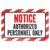 "Notice Authorized Personnel Only 9"" x 6"" Metal Sign"