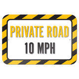 "Private Road 10 MPH 9"" x 6"" Metal Sign"