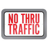 "No Thru Traffic 9"" x 6"" Metal Sign"