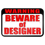 "Warning Beware of Designer 9"" x 6"" Metal Sign"