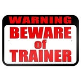 "Warning Beware of Trainer 9"" x 6"" Metal Sign"