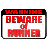 "Warning Beware of Runner 9"" x 6"" Metal Sign"