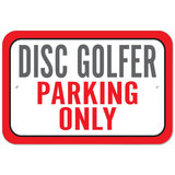 Disc Golfer Parking Only Plastic Sign