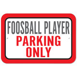 Foosball Player Parking Only Plastic Sign