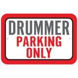 Drummer Parking Only Plastic Sign