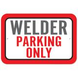 Welder Parking Only Plastic Sign