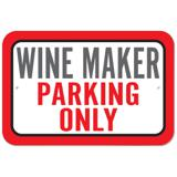 Wine Maker Parking Only Plastic Sign