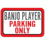 Banjo Player Parking Only Plastic Sign