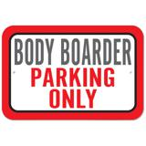 Body Boarder Parking Only Plastic Sign
