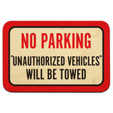 "No Parking Unauthorized Vehicles Will Be Towed 9"" x 6"" Wood Sign"
