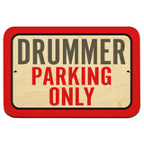"Drummer Parking Only 9"" x 6"" Wood Sign"
