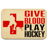 "Give Blood Play Hockey 9"" x 6"" Wood Sign"