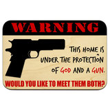 "Home Under Protection of God Gun - Would You Like to Meet Them Both 9"" x 6"" Wood Sign"