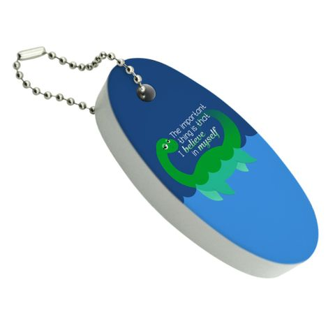 Loch Ness Monster The Important Thing is That I Believe in Myself Floating Foam Keychain Fishing Boat Buoy Key Float