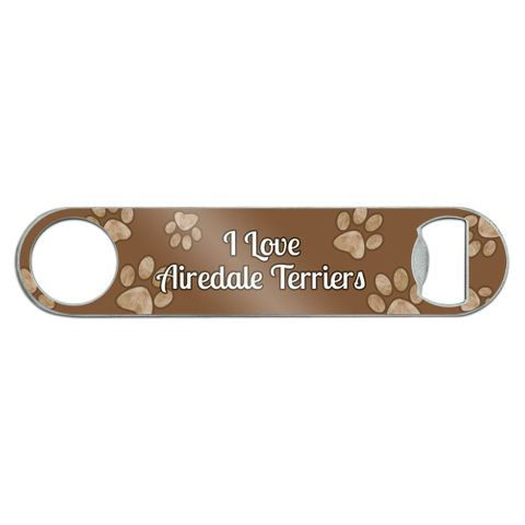 I Love Airedale Terriers Stainless Steel Flat Speed Bar Bottle Opener
