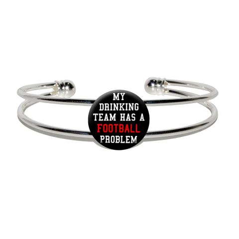 My Drinking Team has a Football Problem Silver Plated Metal Cuff Bracelet