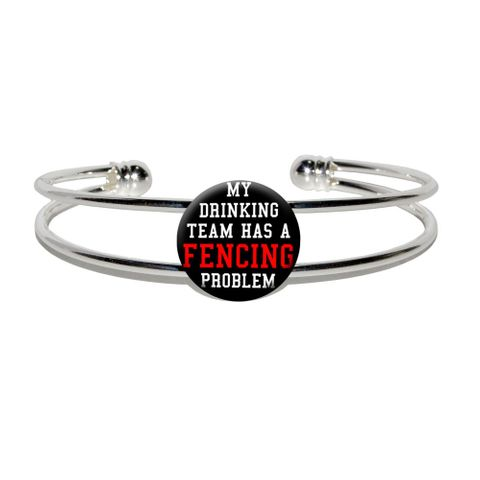 My Drinking Team has a FencingProblem Silver Plated Metal Cuff Bracelet