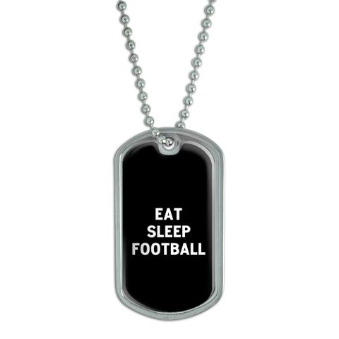 Eat Sleep Football Dog Tag