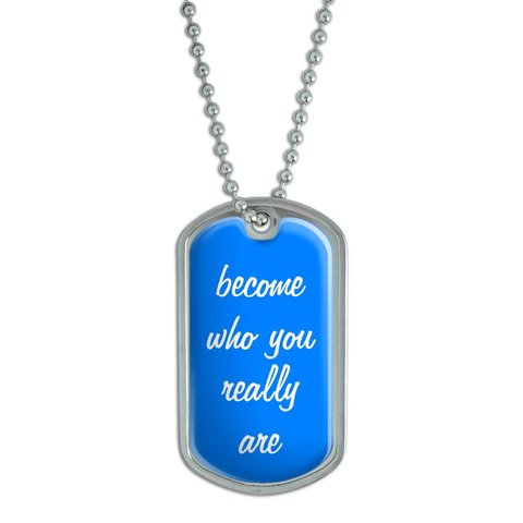 Become Who You Really Are Dog Tag