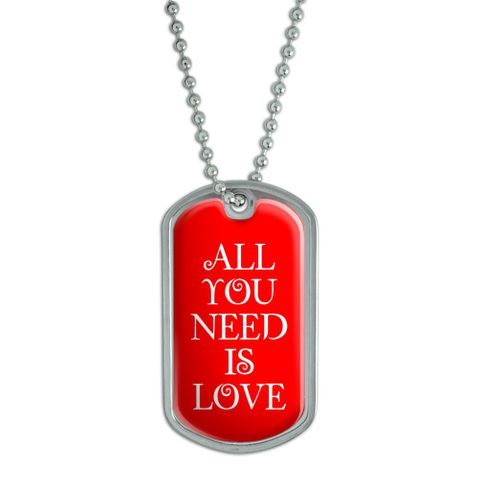 All You Need Is Love Dog Tag