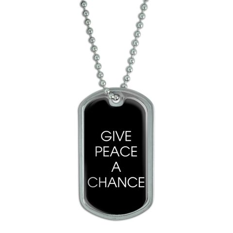Give Peace a Chance Dog Tag