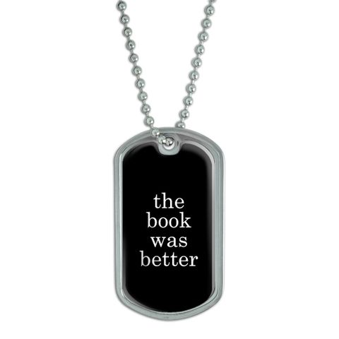 The Book was Better Dog Tag