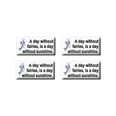A Day Without Fairies Is A Day Without Suns - Set of 3D Stickers