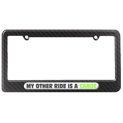 My Other Ride Is A Canoe License Plate Tag Frame - Carbon Fiber Patterned Finish