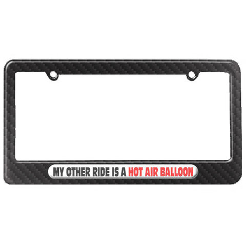 My Other Ride Is A Hot Air Balloon License Plate Tag Frame - Carbon Fiber Patterned Finish